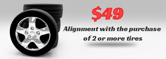 $49 Alignment with the purchase of 2 or more tires